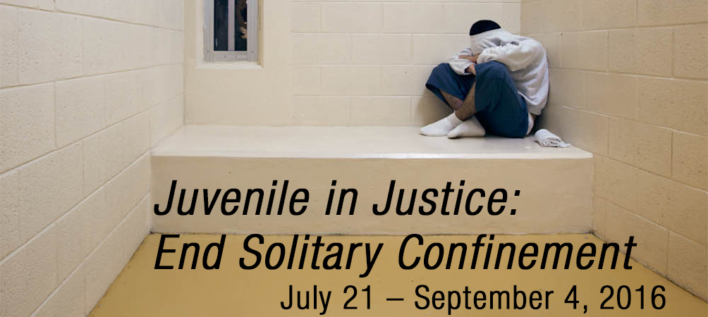 Juvenile in Justice: End Solitary Confinement