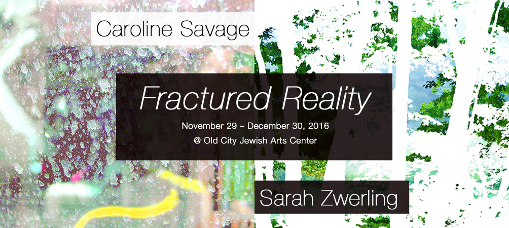 Fractured Reality - Caroline Savage & Sarah Zwerling