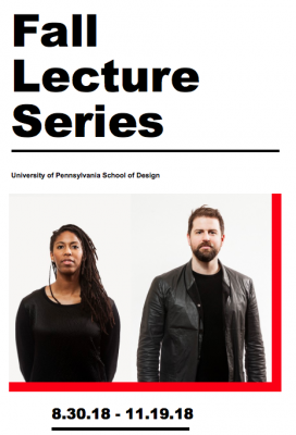 35bbdf60f16 The University of Pennsylvania School of Design (PennDesign) Fall 2018  Lecture Series brings more than 30 of the world's leading … See Full Post